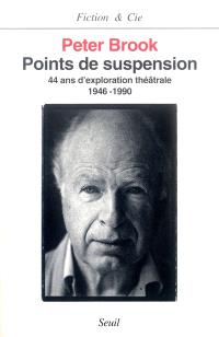Points de suspension : 44 ans d'exploration théâtrale : 1946-1990