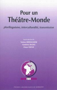 Pour un théâtre-monde : plurilinguisme, interculturalité, transmission