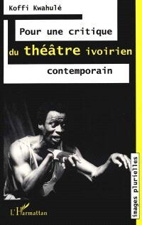 Pour une critique du théâtre ivoirien contemporain
