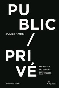 Public, privé : nouvelles acceptions culturelles : entretiens avec Michel Archimbaud et Paul-Henry Bizon