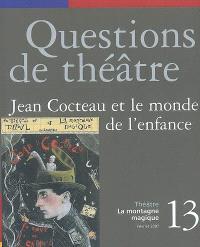 Questions de théâtre. n° 13, Jean Cocteau et le monde de l'enfance