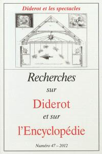 Recherches sur Diderot et sur l'Encyclopédie. n° 47, Diderot et les spectacles