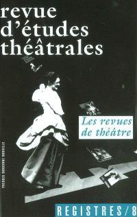 Registres. n° 8, Les revues de théâtre