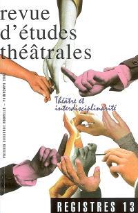 Registres. n° 13, Théâtre et interdisciplinarité