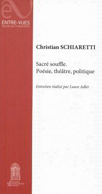 Sacré souffle : poésie, théâtre, politique