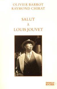 Salut à Louis Jouvet