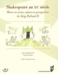 Shakespeare au XXe siècle : mises en scène, mises en perspective de King Richard II
