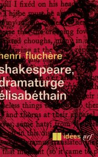 Shakespeare, dramaturge élizabethain