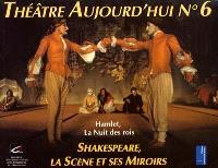Shakespeare, la scène et ses miroirs : Hamlet et La nuit des rois