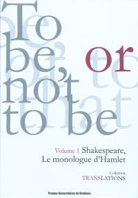 Shakespeare, le monologue d'Hamlet : Hamlet III, 1