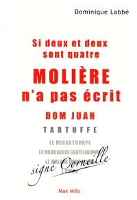 Si deux et deux sont quatre, Molière n'a pas écrit Dom Juan...