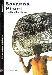 Sovanna Phum : théâtre d'ombres