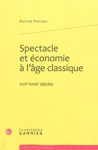 Spectacle et économie à l'âge classique : XVIIe-XVIIIe siècles