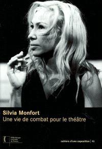 Sylvia Monfort, une vie de combat pour le théâtre : exposition, Paris, Bibliothèque nationale de France, site Richelieu, Crypte, 16 décembre 2003-25 janvier 2004
