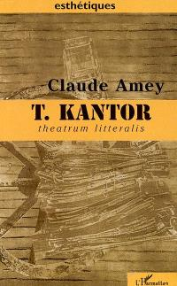 Tadeusz Kantor : theatrum litteralis : art, pensée, théâtralité