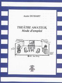 Théâtre amateur : mode d'emploi