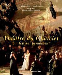 Théâtre du Châtelet : un festival permanent : 1999-2006