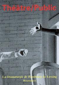 Théâtre-public. n° 192, La dramaturgie de Hambourg de Lessing : résonances