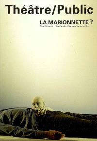 Théâtre-public. n° 193, La marionnette ? : traditions, croisements, décloisonnements