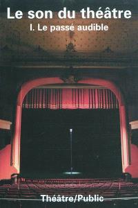 Théâtre-public. n° 197, Le son du théâtre : le passé audible, 1