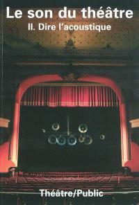 Théâtre-public. n° 199, Le son du théâtre (2) : dire l'acoustique