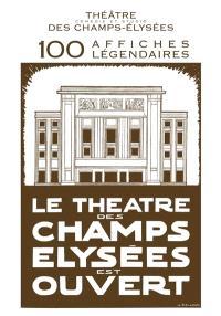 Théâtre, comédie et studio des Champs-Elysées : 100 affiches légendaires : l'album