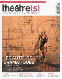 Théâtre(s) : le magazine de la vie théâtrale. n° 4, Les auteurs dramatiques : écrire pour le théâtre, être repéré, être publié, les auteurs les plus joués