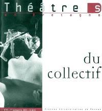 Théâtre(s) en Bretagne. n° 19, Du collectif