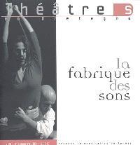 Théâtre(s) en Bretagne. n° 20, La fabrique des sons