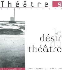 Théâtre(s) en Bretagne. n° 13-14, Le désir du théâtre