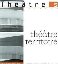 Théâtre(s) en Bretagne. n° 15-16, Théâtre et territoire