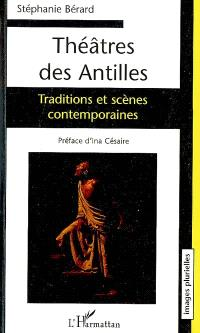 Théâtres des Antilles : traditions et scènes contemporaines