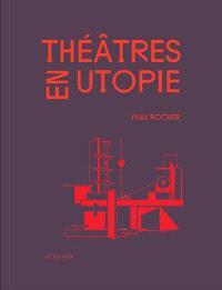 Théâtres en utopie