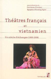 Théâtres français et vietnamien : un siècle d'échanges (1900-2008) : réception, adaptation, métissage