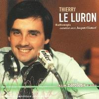 Thierry Le Luron : radioscopie de Jacques Chancel