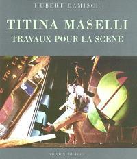 Titina Maselli, travaux pour la scène
