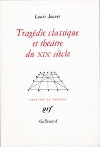 Tragédie classique et théâtre au 19e siècle