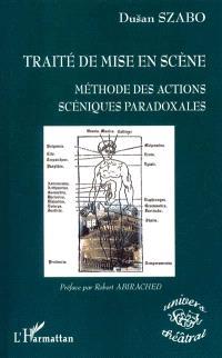 Traité de mise en scène : méthode des actions scéniques paradoxales