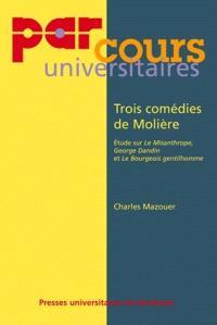 Trois comédies de Molière : étude sur le Misanthrope, George Dandin, Le Bourgeois gentilhomme