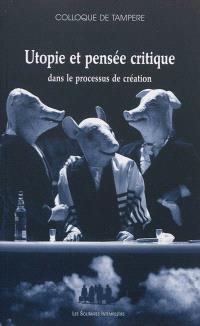 Utopie et pensée critique dans le processus de création théâtrale
