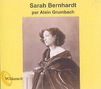 Sarah Bernahrdt : gloire et idéal