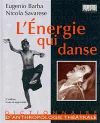 L'énergie qui danse : un dictionnaire d'anthropologie théâtrale