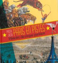 Paris en pistes : histoire du cirque parisien