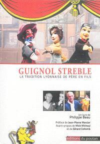 Guignol Streble : la tradition lyonnaise de père en fils