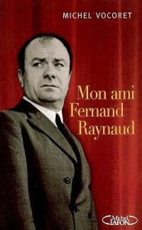 Mon ami Fernand Raynaud