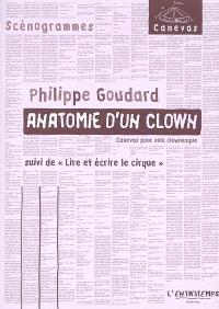 Anatomie d'un clown : canevas pour solo clownesque; Suivi de Lire et écrire le cirque