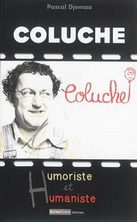 Coluche : humoriste et humaniste