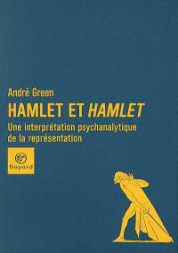 Hamlet et Hamlet : une interprétation psychanalytique de la représentation
