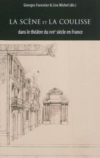 La scène et la coulisse dans le théâtre du XVIIe siècle