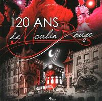 120 ans de Moulin-Rouge